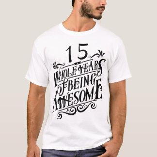 Camiseta Quince años enteros de ser impresionante
