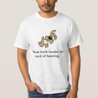 Camiseta Raspe por favor más ruidosamente. Soy duro de la