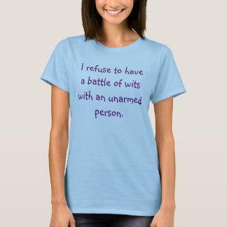 Camiseta Rechazo tener una batalla de ingenios con un
