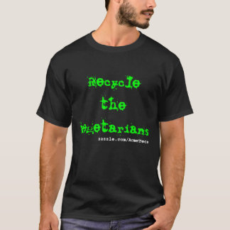 Camiseta Recicle a los vegetarianos, zazzle.com/AcmeTees