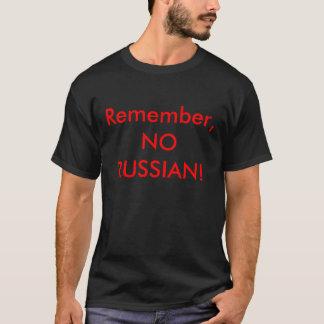 Camiseta ¡Recuerde, NO RUSO!
