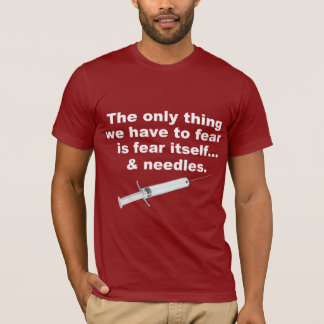 Camiseta Refrán divertido sobre miedo y agujas