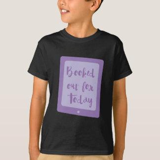 Camiseta reservado hacia fuera para el hoy (lector de e)