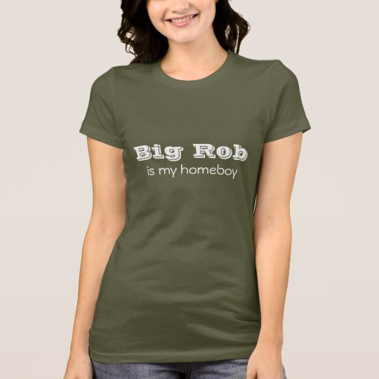 Camiseta Rob grande es mi homeboy