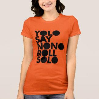 Camiseta Rollo de YOLO llenado a solas