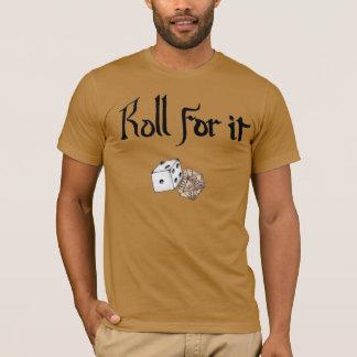 Camiseta ¡Rollo para él! (Mazmorras y dragones inspirados)