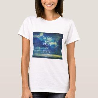 Camiseta Salga y pinte la cita de Vincent van Gogh de las