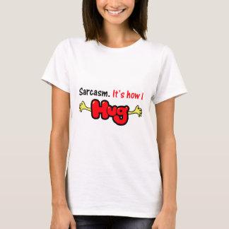 Camiseta Sarcasmo. Es cómo abrazo