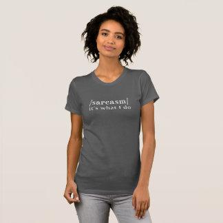 Camiseta Sarcasmo es lo que hago el | sarcástico