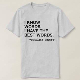 Camiseta Sé las palabras - Donald J. Drumpf