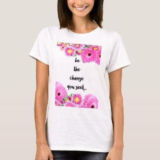 Camiseta Sea el cambio que usted busca