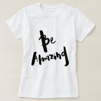 "Camiseta ""Sea la camiseta"" - de las mujeres inspiradas"
