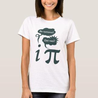 Camiseta ¡sea racional! ¡consiga real!