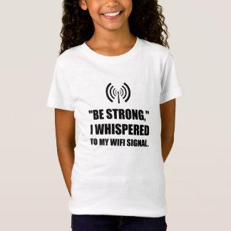Camiseta Sea señal fuerte de Wifi