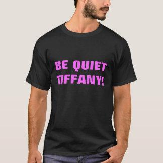 Camiseta ¡Sea Tiffany reservado!