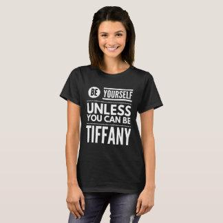 Camiseta Sea usted mismo a menos que usted pueda ser