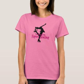 Camiseta ¡Sería bastante patinaje artístico!