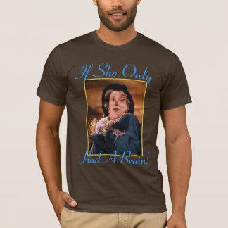 Camiseta ¡Si ella tenía solamente un cerebro!