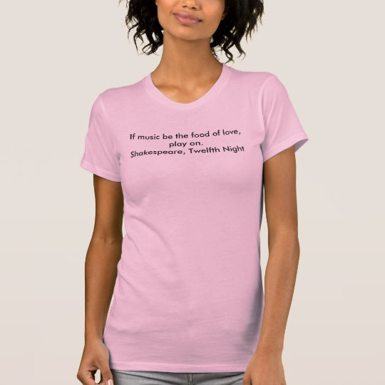 Camiseta Si la música sea la comida del amor, juegue