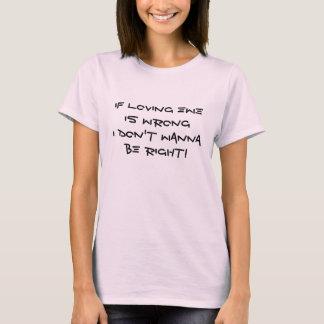 Camiseta ¡Si la oveja cariñosa es incorrecta no quiera