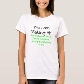 Camiseta ¡Sí, lo estoy falsificando!