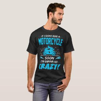 Camiseta Si no monto una motocicleta pronto Gunna vaya loco