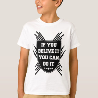 Camiseta Si usted belive él usted puede hacerlo