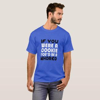 Camiseta Si usted donde estaría un Whoreo una galleta usted