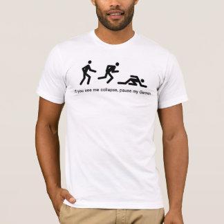 Camiseta ¡Si usted me ve derrumbarme, se detiene brevemente