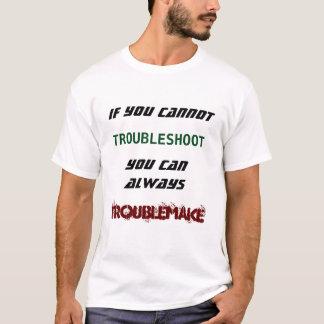 Camiseta Si usted no puede localizar averías usted puede