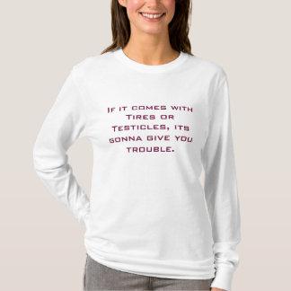 Camiseta Si viene con los neumáticos o los testículos, el