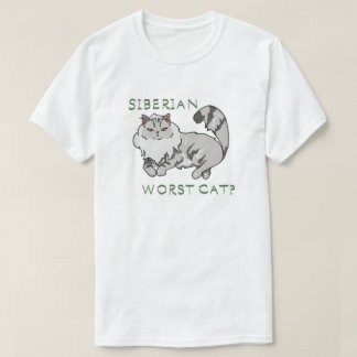 Camiseta ¿Siberiano - el gato peor?