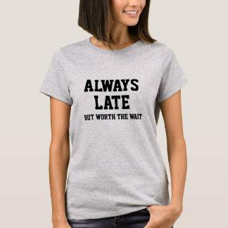 Camiseta Siempre tarde pero digno de la espera