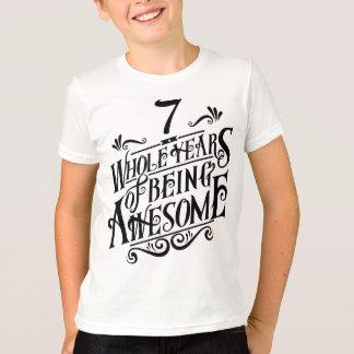 Camiseta Siete años enteros de ser impresionante