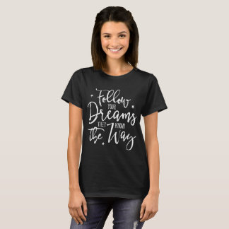 Camiseta Siga sus sueños. Saben la manera