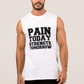 Camiseta Sin Mangas Dolor hoy, fuerza mañana