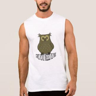 Camiseta Sin Mangas el búho que usted necesita es yo