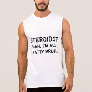 Camiseta Sin Mangas ¿Esteroides? Nah, soy todo el Bruh elegante