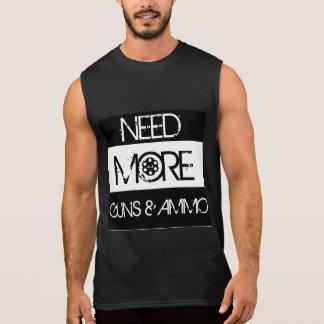 Camiseta Sin Mangas Necesite más armas y munición