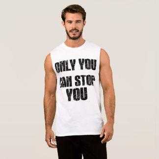 Camiseta Sin Mangas Solamente usted puede pararle (el blanco)