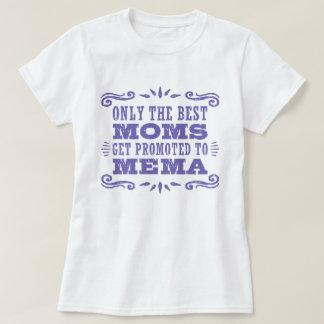 Camiseta Solamente las mejores mamáes Get promovieron a