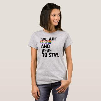 Camiseta Somos gay y aquí permanecer - - las derechas de