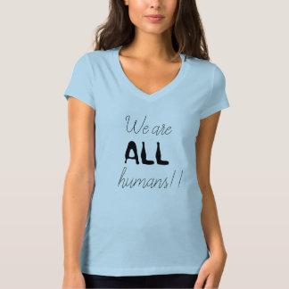 Camiseta Somos TODA LA declaración potente de los seres