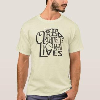 Camiseta Somos todos los arquitectos de nuestras vidas