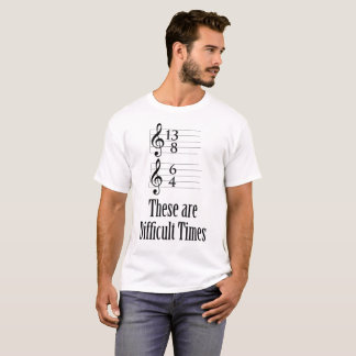 Camiseta Son tiempos difíciles