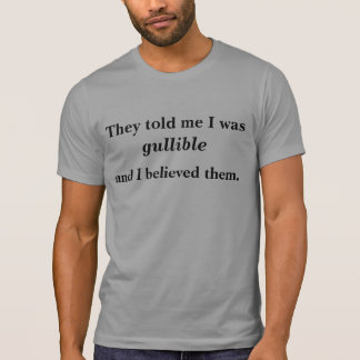 Camiseta ¿Soy crédulo?