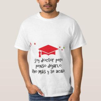 Camiseta Soy Doctor pero pienso dejarlo.
