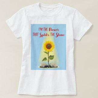 Camiseta Soy la flor que parte la piedra