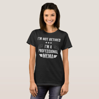 Camiseta Soy no retirado yo soy un mema profesional
