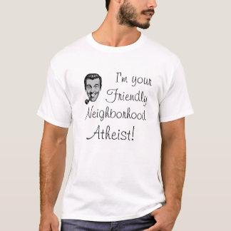 Camiseta ¡Soy su ateo amistoso de la vecindad!